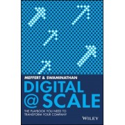 Digital @ Scale: The Playbook You Need to Transform Your Company, Hardcover