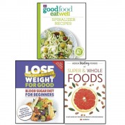Good Food Guides good food eat well and hidden healing powers of super and lose weight for good 3 books collection set
