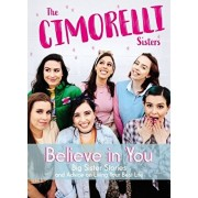 Believe in You: Big Sister Stories and Advice on Living Your Best Life, Hardcover/Christina Cimorelli