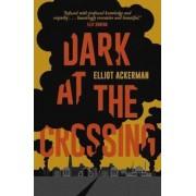 Dark at the Crossing, Paperback