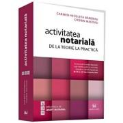 Activitatea notariala. De la teorie la practica/Barbieru Nicoleta, Codrin Macovei