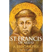 St. Francis of Assisi: A Biography, Paperback