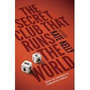 Penguin Books The Secret Club That Runs the World - Kate Kelly