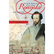 Roanoke: Solving the Mystery of the Lost Colony, Paperback
