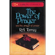 The Power of Prayer: And the Prayer of Power, Paperback/R. a. Torrey