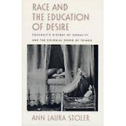 Race and the Education of Desire by Ann Laura Stoler