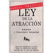 Manual Pr ctico de la Ley de la Atracci n (Desarrollo Personal Y Autoayuda): Incluye Protocolo 20/80 Para La Pr ctica Eficaz Basado En La Ley de Paret, Paperback/J. Blacksmith Schreiber