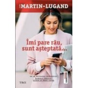 Imi pare rau sunt asteptata - Agnes Martin-Lugand