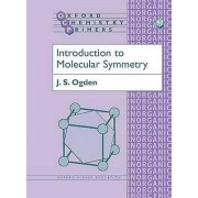 Introduction to Molecular Symmetry by J.S. Ogden