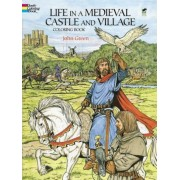 Life in a Medieval Castle and Village Coloring Book, Paperback