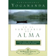 En el Santuario del Alma = In the Sanctuary of the Soul, Paperback