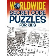 Worldwide Secret Code Puzzles for Kids by Tony Tallarico