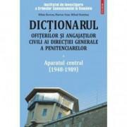 Dictionarul ofiterilor si angajatilor civili ai Directiei Generale a P