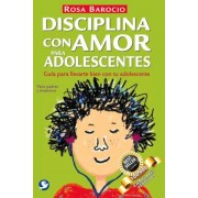Disciplina Con Amor Para Adolescentes: Guia Para Llevarte Bien Con Tu Adolescente, Paperback