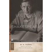 Lectures on Shakespeare, Paperback/W. H. Auden