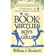 The Book of Virtues for Boys and Girls: A Treasury of Great Moral Stories, Hardcover/William J. Bennett