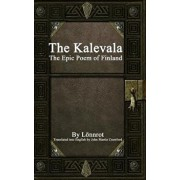 The Kalevala: The Epic Poem of Finland, Hardcover/Lonnrot