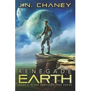 Renegade Earth: An Intergalactic Space Opera Adventure, Paperback/J. N. Chaney