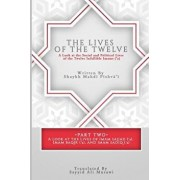 The Lives of the Twelve: A Look at the Social and Political Lives of the Twelve Imams, Paperback/Sayyid Ali Musawi