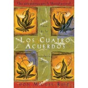 Los Cuatro Acuerdos: Una Guia Practica Para La Libertad Personal, the Four Agreements, Spanish-Language Edition, Paperback