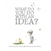 What Do You Do with an Idea?, Hardcover
