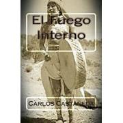 El Fuego Interno, Paperback/Carlos Castaneda