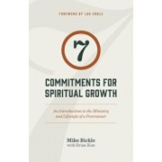 7 Commitments for Spiritual Growth: An Introduction to the Ministry and Lifestyle of a Forerunner, Paperback/Mike Bickle