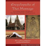 Encyclopedia of Thai Massage: A Complete Guide to Traditional Thai Massage Therapy and Acupressure, Paperback
