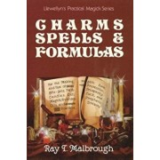 Charms, Spells, and Formulas: For the Making and Use of Gris Gris Bags, Herb Candles, Doll Magic, Incenses, Oils, and Powders, Paperback/Ray T. Malbrough
