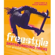 Freestyle Skateboarding Tricks - Flat ground, rails and transitions (D'Arcy Sean)(Paperback / softback) (9781472973757)