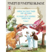 American fairy tales and stories. Povesti si povestiri americane. Volumul I 5 basme . Editie bilingva engleza-romana