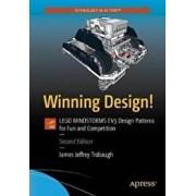 Winning Design!: Lego Mindstorms EV3 Design Patterns for Fun and Competition, Paperback/James Jeffrey Trobaugh