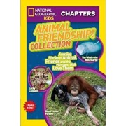 Animal Friendship! Collection: Amazing Stories of Animal Friends and the Humans Who Love Them, Paperback/National Geographic Kids