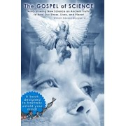 The Gospel of Science: Mind-blowing New Science on Ancient Truths to Heal Our Stress, Lives, and Planet, Paperback/William Edward Douglas Jr