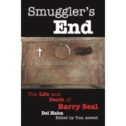Smuggler's End: The Life and Death of Barry Seal, Hardcover