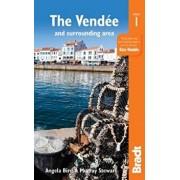 The Vend e and Surrounding Area: With Nantes and Pornic, Plus La Rochelle and the le de R , Paperback/Angela Bird