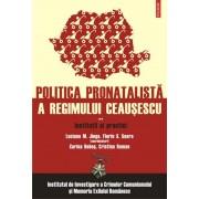 Institutii si practici. Politica pronatalista a regimului Ceausescu. Vol. 2
