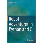 Robot Adventures in Python and C de Braunl & Thomas