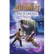 Spirite animale Vol. 4 Foc si gheata - Shannon Hale