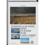 Wijnen, Uitgeverij Van Duizend Jaar Weer Wind En Water In De Lage Landen 1 Tot 1300 - Jan Buisman