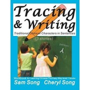 Tracing & Writing Traditional Chinese Characters in Sentences (3 Stories): Workbook for Learning Chinese the Easy Way L1 Books (Mandarin Chinese and E, Paperback/Sam Song