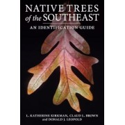 Native Trees of the Southeast: An Identification Guide, Paperback