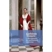 Colectionara de parfumuri interzise - Kathleen Tessaro