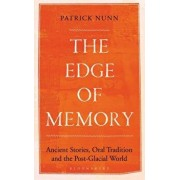 The Edge of Memory: Ancient Stories, Oral Tradition and the Post-Glacial World, Hardcover/Patrick Nunn