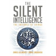The Silent Intelligence: The Internet of Things, Paperback