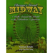 Chicago's Grand Midway: A Walk Around the World at the Columbian Exposition, Paperback