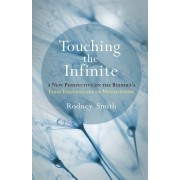Touching the Infinite: A New Perspective on the Buddha's Four Foundations of Mindfulness, Paperback