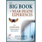 The Big Book of Near-Death Experiences: The Ultimate Guide to What Happens When We Die, Paperback