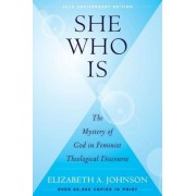 She Who Is: The Mystery of God in Feminist Theological Discourse, Paperback