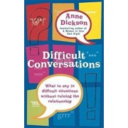 Difficult Conversations, Paperback/Anne Dickson
